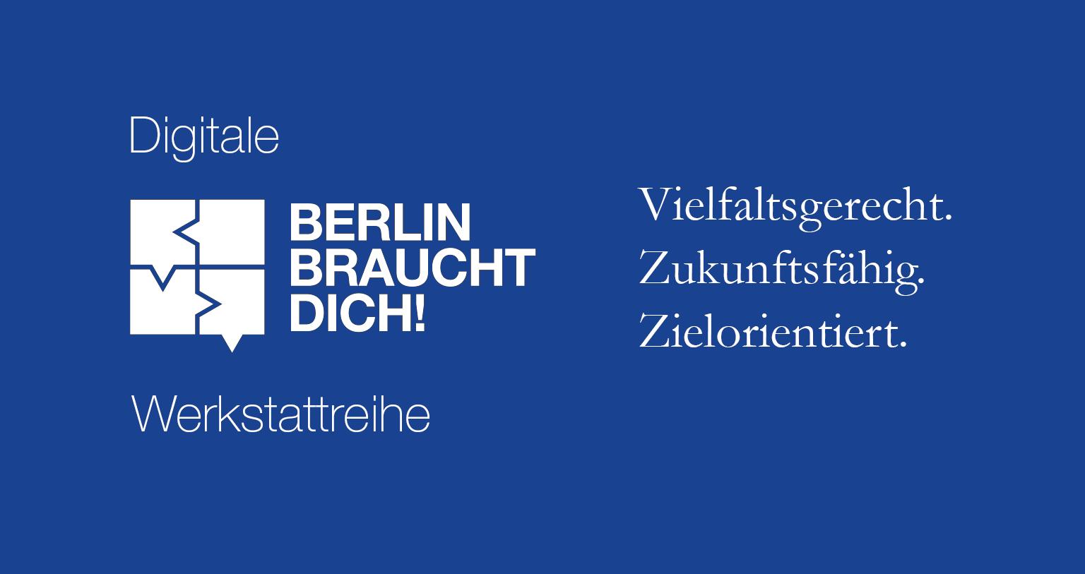 Digitale Berlin braucht dich! Werkstattreihe